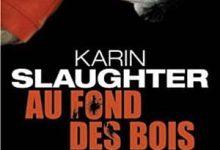 Photo de Karin Slaughter – Au fond des bois (2017)