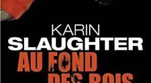 Karin Slaughter - Au fond des bois