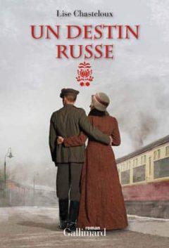 Lise Chasteloux - Un destin russe