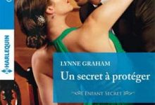 Lynne Graham - Un secret a protéger