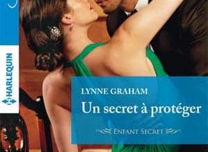 Photo of Lynne Graham – Un secret a protéger (Azur)