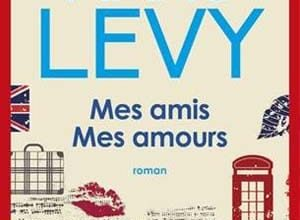 Marc Levy - Mes Amis Mes Amours