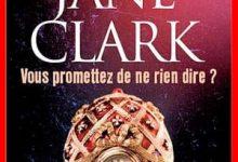 Mary Jane Clark - Vous promettez de ne rien dire