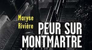 Maryse Rivière - Peur sur Montmartre