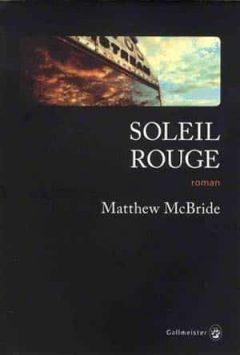Matthew Mcbride - Soleil Rouge