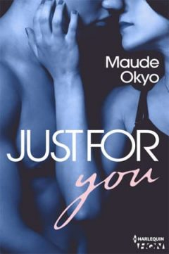 Maude Okyo - Just for You, Sexy Coach Tome 2