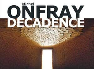 Michel Onfray - Décadence