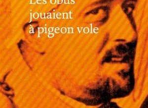 Raphaël Jérusalmy - Les obus jouaient à pigeon-vole