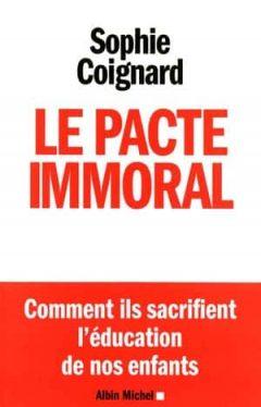 Sophie Coignard - Le pacte immoral