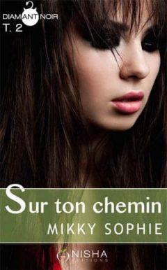 Sophie Mikky - Sur ton chemin - Tome 2