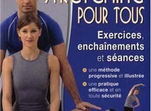 Photo de Stretching pour Tous – Exercices, Enchainements et Seances