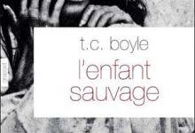 Photo de T.C Boyle – L'enfant sauvage