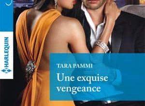 Tara Pammi - Une exquise vengeance
