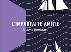 Mylène Bouchard - L'imparfaite amitié