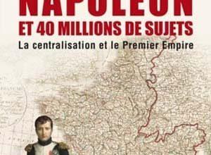 Napoléon et 40 millions de sujets