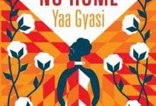 Photo de Yaa Gyasi – No Home (2017)
