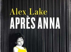 Alex Lake - Après Anna