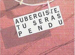 Doris Gercke - Aubergiste, tu seras pendu