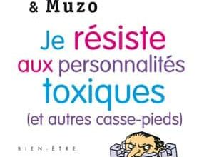 Je résiste aux personnalités toxiques
