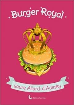 Laure Allard d'Adesky - Burger royal