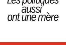 Olivier Biscaye et Bernard Pascuito - Les politiques aussi ont une mère