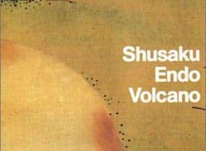 Shûsaku Endô - Volcano