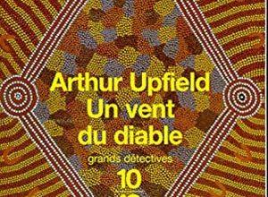Arthur Upfield - Un vent du diable