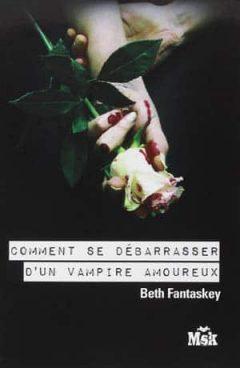 comment se débarrasser dun vampire amoureux epub gratuit
