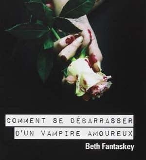 beth fantaskey comment se d barrasser d 39 un vampire amoureux epub. Black Bedroom Furniture Sets. Home Design Ideas