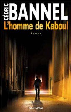 Cédric Bannel - L'Homme de Kaboul