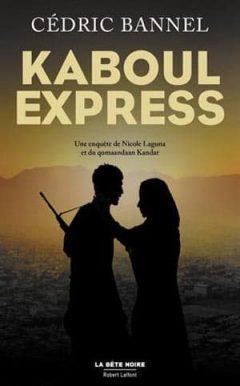 Cédric Bannel - Kaboul Express