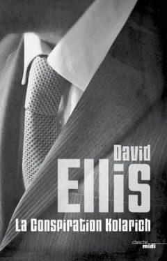 David Ellis - La Conspiration Kolarich