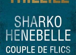 Franck Thilliez - Sharko & Henebelle, Couple de flics