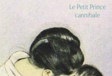 Photo de Françoise Lefevre – Le petit prince cannibale