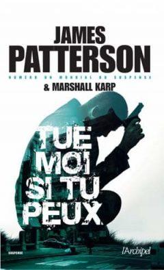 James Patterson - Tue-moi si tu peux