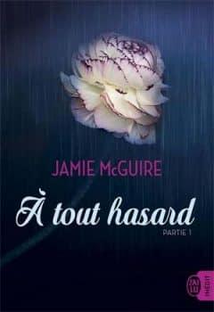 Jamie McGuire - À tout hasard - Partie 1