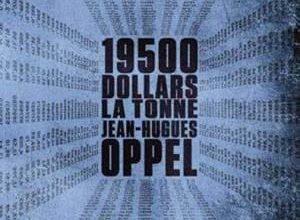 Jean-Hugues Oppel - 19 500 dollars la tonne