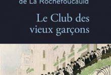 Photo de Louis-Henri de La Rochefoucauld – Le Club des vieux garçons