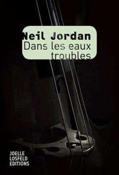 Neil Jordan - Dans les eaux troubles