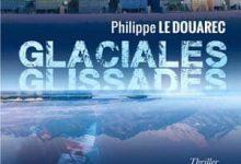 Photo de Philippe Le Douarec – Glaciales glissades