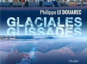Philippe Le Douarec - Glaciales glissades