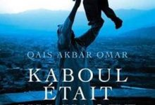 Qais Aakbar Omar - Kaboul était un vaste jardin
