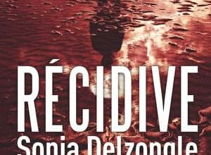 Sonja Delzongle - Récidive