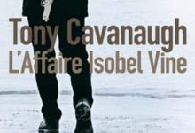 Tony Cavanaugh - L'affaire Isobel Vine