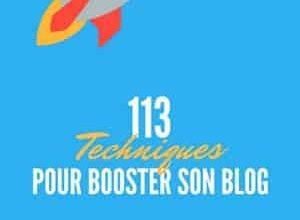 Photo of 113 Techniques Pour Booster son Blog (2017)