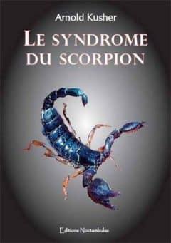 Arnold Kusher - Le Syndrome du Scorpion