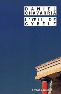 Daniel Chavarria - L'oeil de Cybèle