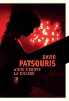 David Patsouris - Ainsi débute la chasse
