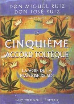 Don Miguel Ruiz - Le cinquième Accord Toltèque