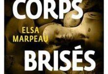 Photo de Elsa Marpeau – Les corps brisés (2017)